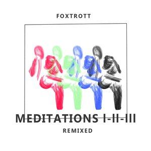Meditations I-II-III Remixed