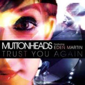 Avatar for Muttonheads & Eden Martin
