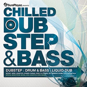 Chilled DubStep & Bass - Dub step : Drum & Bass : Liquid Dub