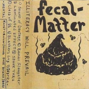 1985-12-xx SBD1e: Fecal Matter Demo: Illiteracy Will Prevail