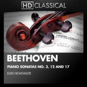 Beethoven: Piano Sonatas No. 3, 12 and 17