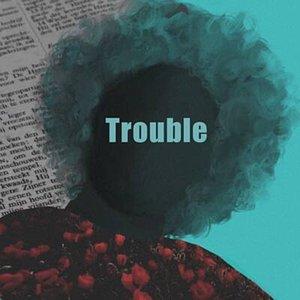 Trouble (feat. Max Fane) - Single