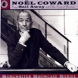 Noël Coward Sings Sail Away and Other Coward Rarities