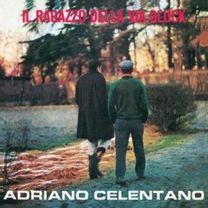Il Ragazzo Della Via Gluck (2012 Remaster)