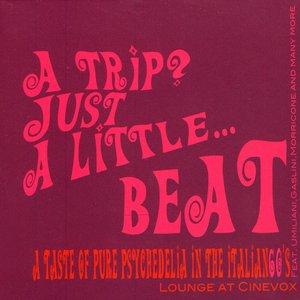 A Trip? Just A Little....Beat