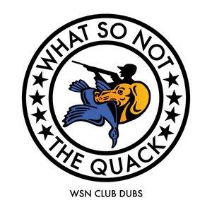 The Quack (WSN Club Dubs)
