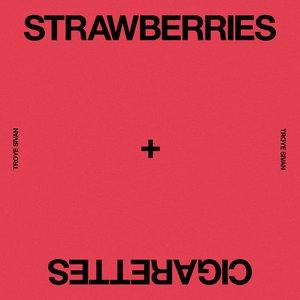 Strawberries & Cigarettes - Single