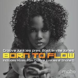 Born To Flow (pres. Baskerville Jones)