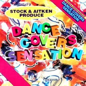 Mike Stock & Matt Aitken Present - Dance Covers Sensation
