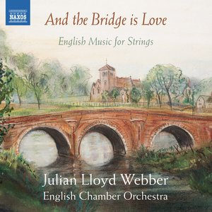 And the Bridge Is Love: English Music for Strings