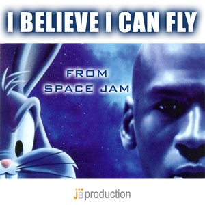 """I Believe I Can Fly (Theme from """"Space Jam"""")"""