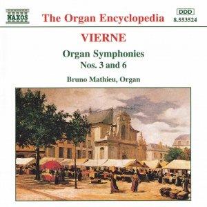 VIERNE: Organ Symphonies Nos. 3 and 6
