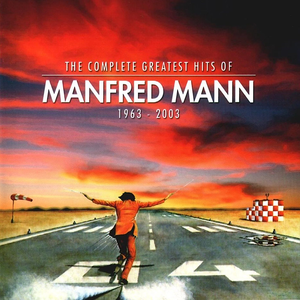 MANFRED MANN - The Complete Greatest Hits Of Manfred Mann 1963-2003 [disk 1] - Zortam Music