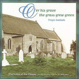 Voice of the People 03: O'er His Grave The Grass Grew Green (Tragic Ballads)