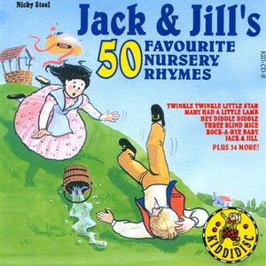 Jack & Jill's 50 Favourite Nursery Rhymes