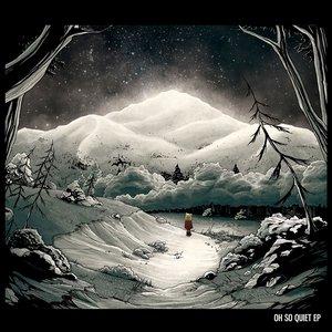 Oh So Quiet EP