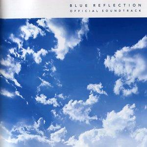 BLUE REFLECTION OFFICIAL SOUNDTRACK