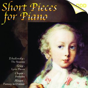 Tchaikovsky, Grieg, Chopin, Mozart, Schumann, Schubert, Skriabin & Rameau: Short Pieces for Piano