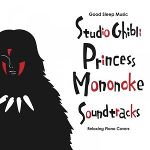 Good Sleep Music: Studio Ghibli Princess Mononoke Soundtracks: Relaxing Piano Covers