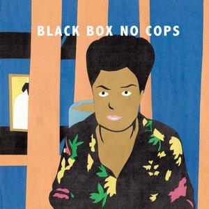 Black Box No Cops