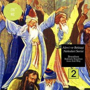Alevi ve Bektaşi Nefesleri Serisi 2