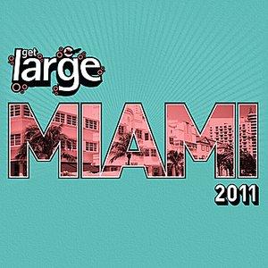 Get Large Miami 2011