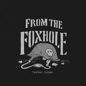 From the Foxhole