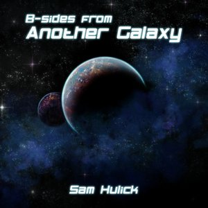 B-sides from Another Galaxy