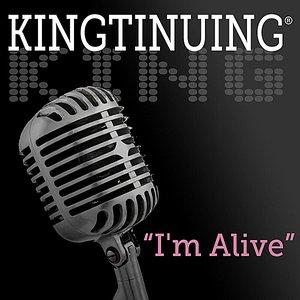 Kingtinuing: I'm Alive