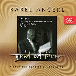 "Ančerl Gold 2 Dvořák: Symphony No. 9 ""From the New World"", In Nature's Realm, Othello"