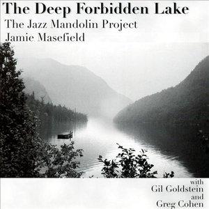 The Deep Forbidden Lake