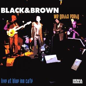 We Gotta Party (Live at Blue Inn Café)