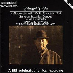 TUBIN: Prelude solennel / Violin Concerto No. 1 / Violin Concerto