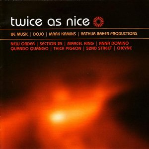 Twice As Nice : Be Music / Dojo / Kamins / Baker Productions