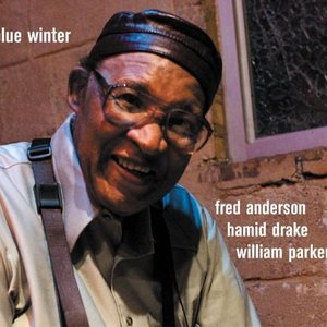 Аватар для Fred Anderson / Hamid Drake / William Parker