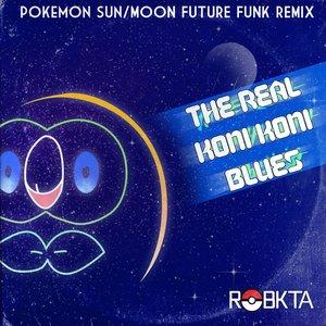 "The Real Konikoni Blues (From ""Pokemon Sun & Moon"")"