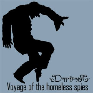 Voyage of the Homeless Spies