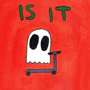 Is It
