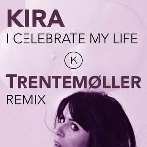 I Celebrate My Life (Trentemøller Remix)