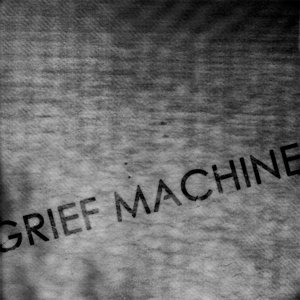 Grief Machine