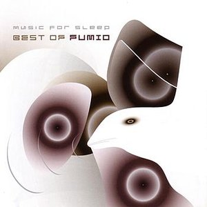 Best Of Fumio: Music For Sleep