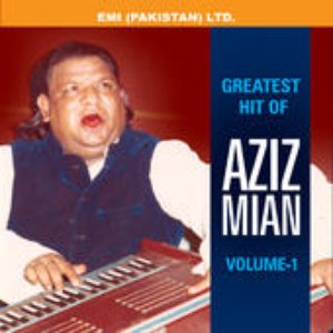 Greatest Hits Of Aziz Mian Vol -1