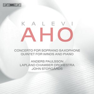 Aho: Concerto for Soprano Saxophone & Chamber Orchestra and Quintet for Winds & Piano