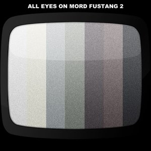 All Eyes On Mord Fustang 2