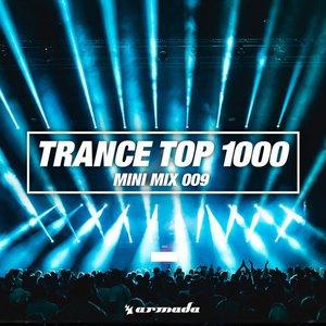 Trance Top 1000 (Mini Mix 009) - Armada Music