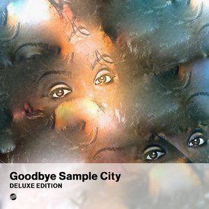 Goodbye Sample City (Deluxe Edition)