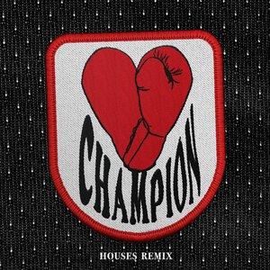 Champion (Houses Remix) - Single