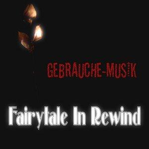 Fairytale In Rewind