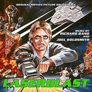 Laserblast - Original Motion Picture Soundtrack