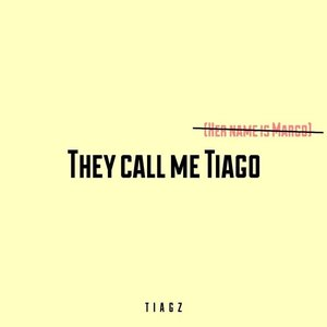 They Call Me Tiago (Her Name Is Margo)